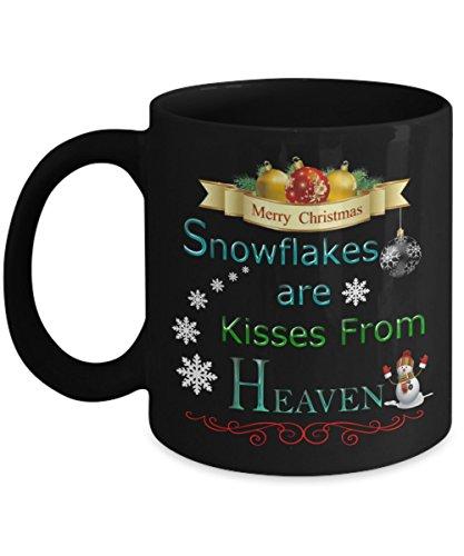Snowflakes are Kisses from Heaven Mug - Merry Christmas Coffee Mug - Unique Christmas Present Idea for wife - Ceramic 11oz Christmas mug – Black Coffee Mug – Holiday gift