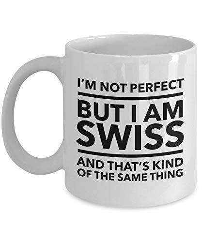 Swiss Mug Im Not Perfect But I Am Swiss And Thats Kind Of The Same Thing Swiss Coffee Mug Switzerland Gift