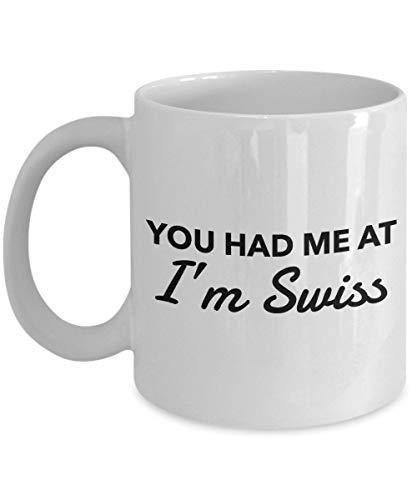Swiss Mug - You had me at Im Swiss - Swiss Coffee Mug - Switzerland Gift