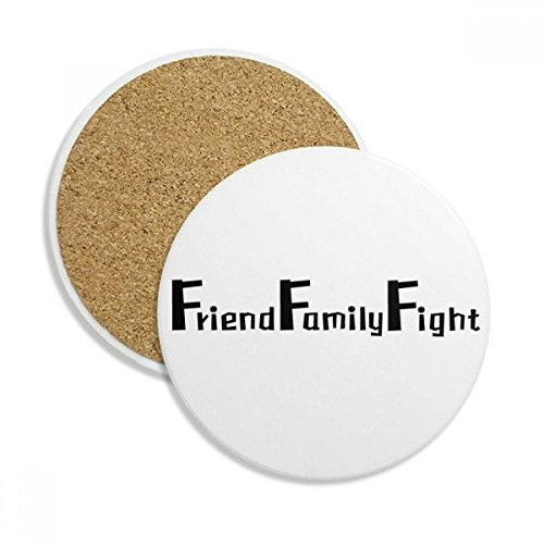Quote Friend Family Fight Ceramic Coaster Cup Mug Holder Absorbent Stone for Drinks 2pcs Gift