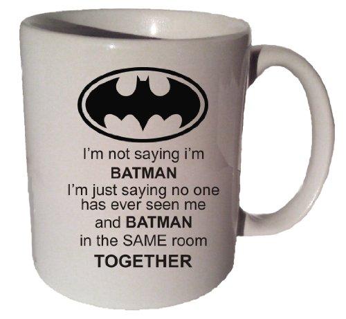 Im NOT Saying Im Batman Funny 11 Oz Coffee Tea Mug