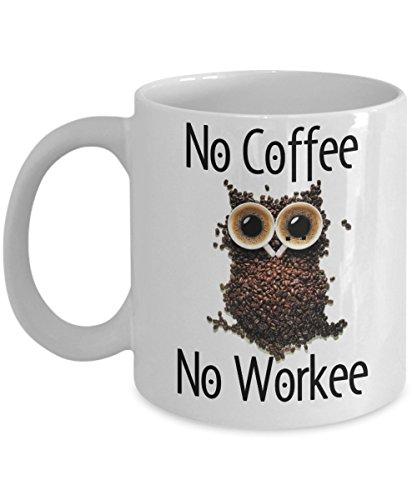 No Coffee No Workee Funny Coffee Bean Cups Owl Coffee Mug Gift