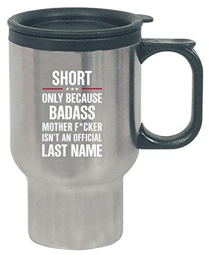 Gift For Badass Short - Travel Mug
