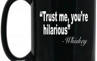 Funny-Drinking-Mug-Trust-Me-You-re-Hilarious-Large-Black-Mug-38.jpg